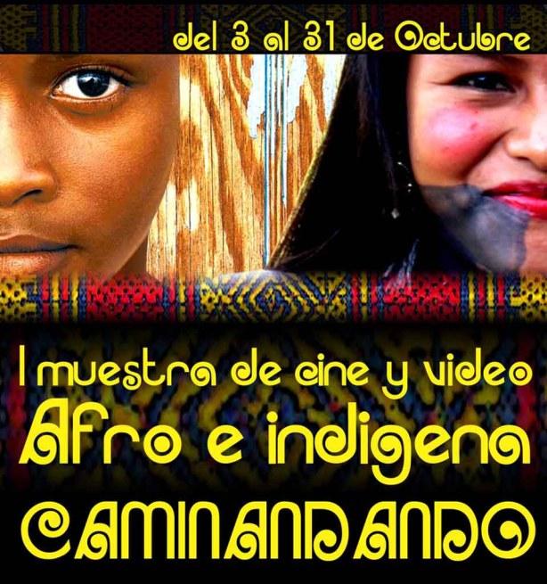 """Volante 1º Muestra de Cine y Video Afro e Indígena """"CAMINANDANDO"""""""